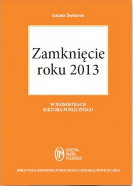 Zamknięcie roku 2013 w jednostkach sektora publicznego.