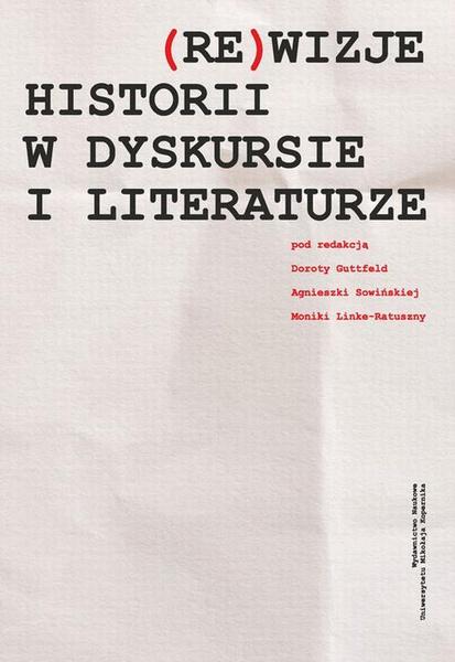 (Re)wizje historii w dyskursie i literaturze