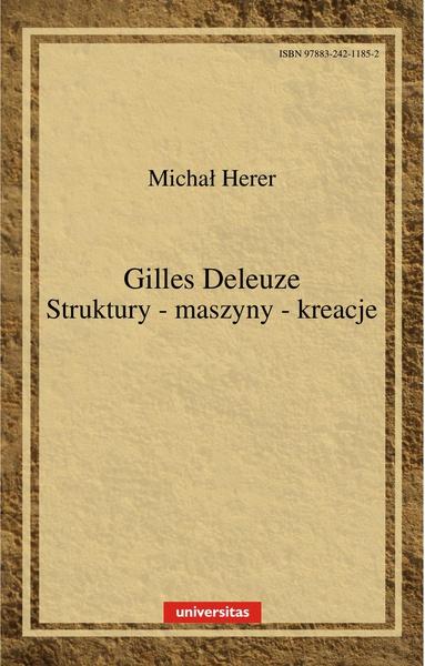 Gilles Deleuze. Struktury-maszyny-kreacje