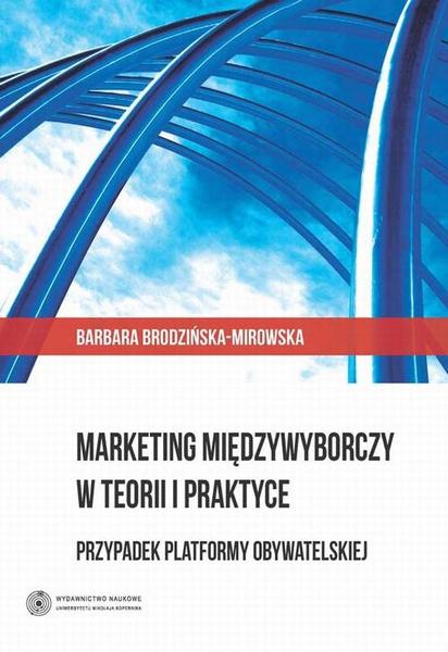 Marketing międzywyborczy w teorii i praktyce. Przypadek Platformy Obywatelskiej