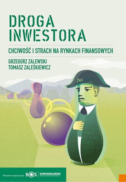 Droga inwestora. Chciwość i strach na rynkach finansowych