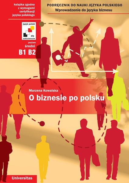 O biznesie po polsku. Podręcznik do nauki języka polskiego. Wprowadzenie do języka biznesu