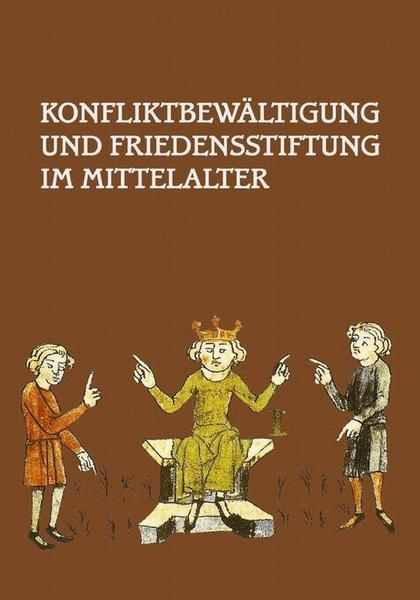 Konfliktbewältigung und Friedensstiftung im Mittelalter