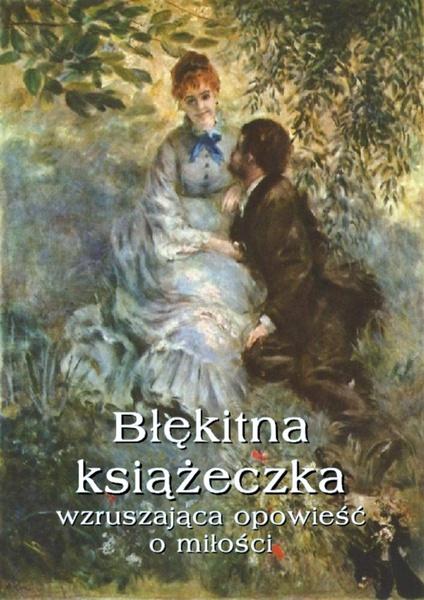 Błękitna książeczka. Wzruszająca opowieść o miłości