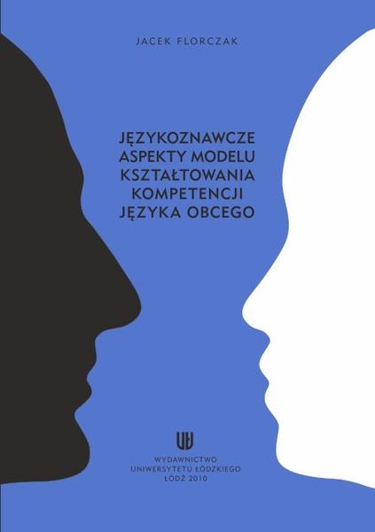 Językoznawcze aspekty modelu kształtowania kompetencji języka obcego