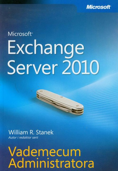 Microsoft Exchange Server 2010 Vademecum Administratora