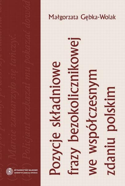 Pozycje składniowe frazy bezokolicznikowej we współczesnym zdaniu polskim