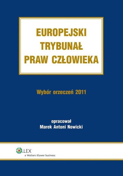 Europejski Trybunał Praw Człowieka. Wybór Orzeczeń 2011