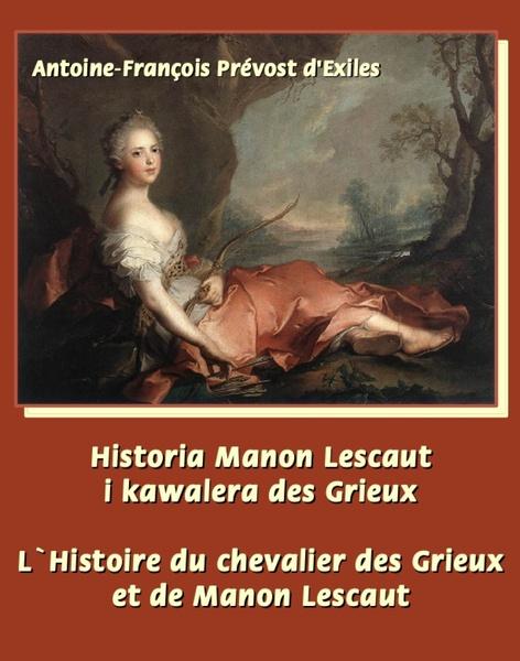 Historia Manon Lescaut i kawalera des Grieux - L'Histoire du chevalier des Grieux et de Manon Lescaut