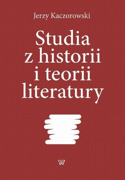 Studia z historii i teorii literatury