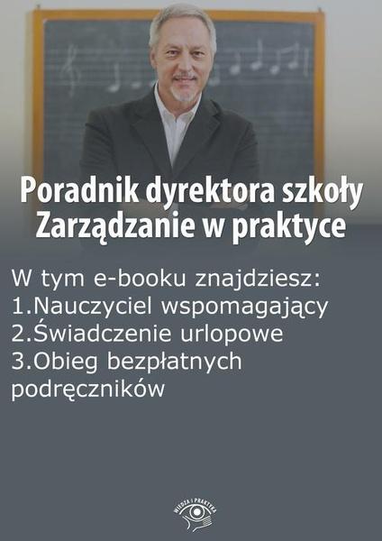 Poradnik dyrektora szkoły. Zarządzanie w praktyce, wydanie lipiec 2014 r.