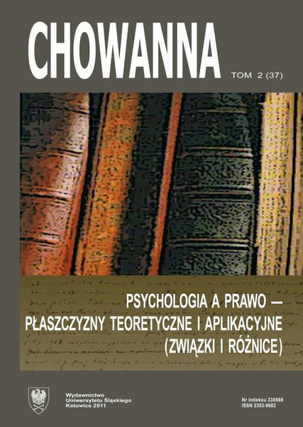 """""""Chowanna"""" 2011, R. 54 (67), T. 2 (37): Psychologia a prawo – płaszczyzny teoretyczne i aplikacyjne (związki i różnice)"""