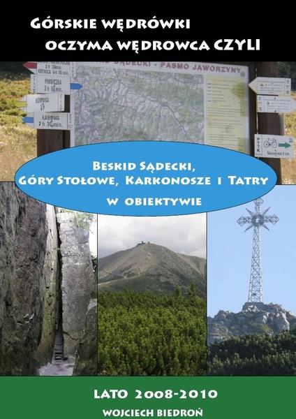 Górskie wędrówki oczyma wędrowca czyli Beskid Sądecki, Góry Stołowe, Karkonosze i Tatry w obiektywie
