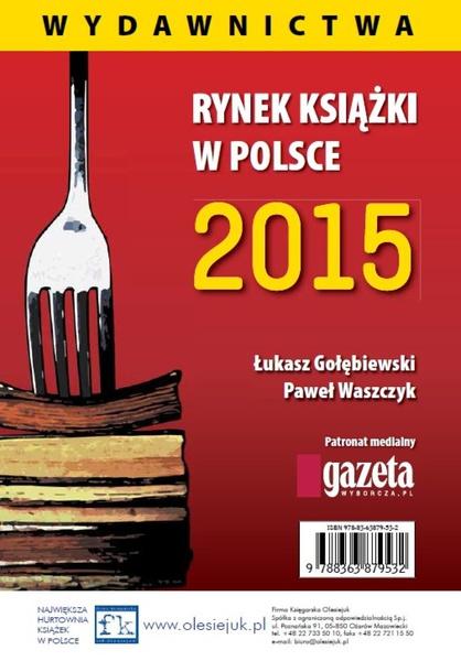 Rynek ksiązki w Polsce 2015. Wydawnictwa