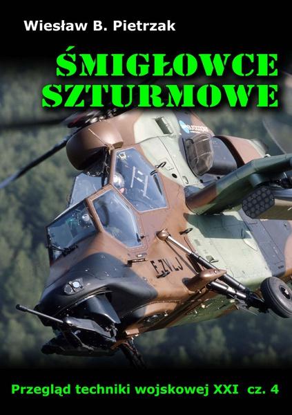 Śmigłowce szturmowe. Przegląd techniki wojskowej XXI wieku. Część 4