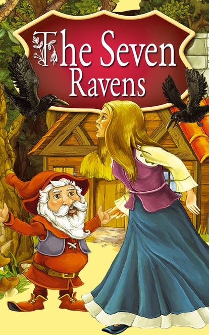 The Seven Ravens. Fairy Tales - Peter L. Looker