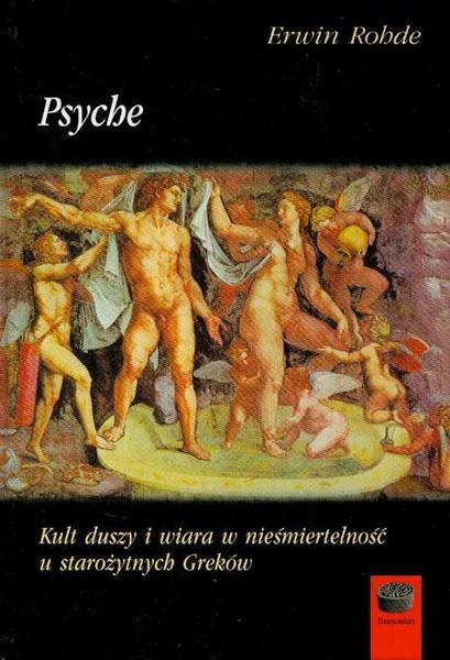 Psyche Kult duszy i wiara w nieśmiertelność u starożytnych Greków