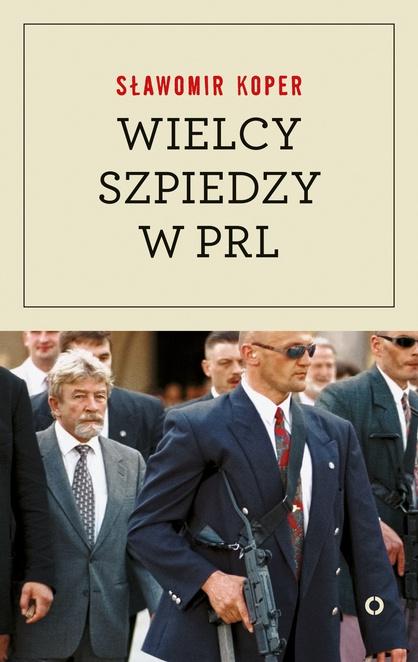 Wielcy szpiedzy w PRL - Sławomir Koper