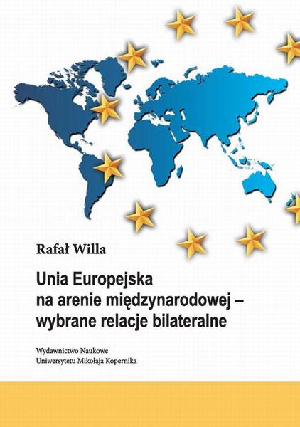Unia Europejska na arenie międzynarodowej - wybrane relacje bilateralne