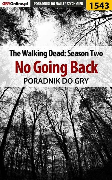 The Walking Dead: Season Two - No Going Back - poradnik do gry