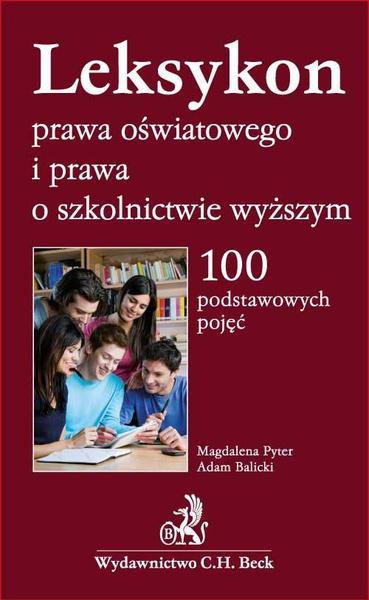 Leksykon prawa oświatowego i prawa o szkolnictwie wyższym. 100 podstawowych pojęć