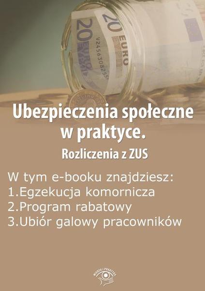 Ubezpieczenia społeczne w praktyce. Rozliczenia z ZUS, wydanie maj 2014 r.