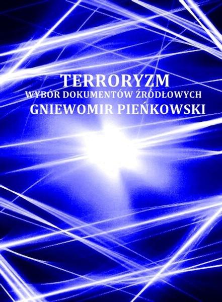 Terroryzm. Wybór dokumentów źródłowych