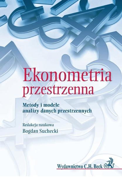 Ekonometria przestrzenna. Metody i modele analizy danych przestrzennych