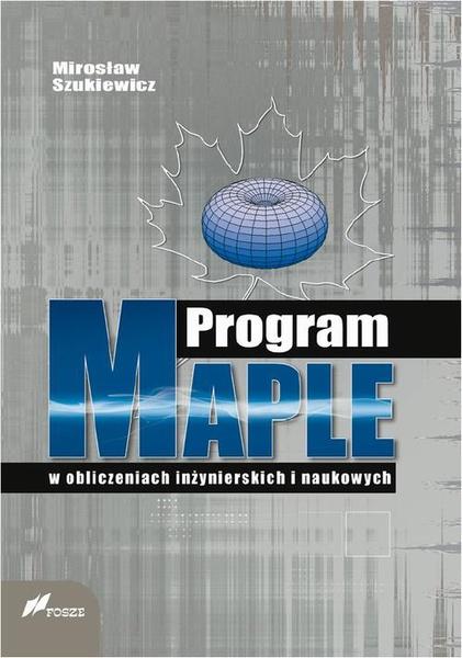 Program Maple w obliczeniach inżynierskich i naukowych
