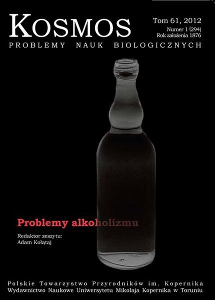 Kosmos. Problemy nauk biologicznych, nr 1/2012: Problemy alkoholizmu