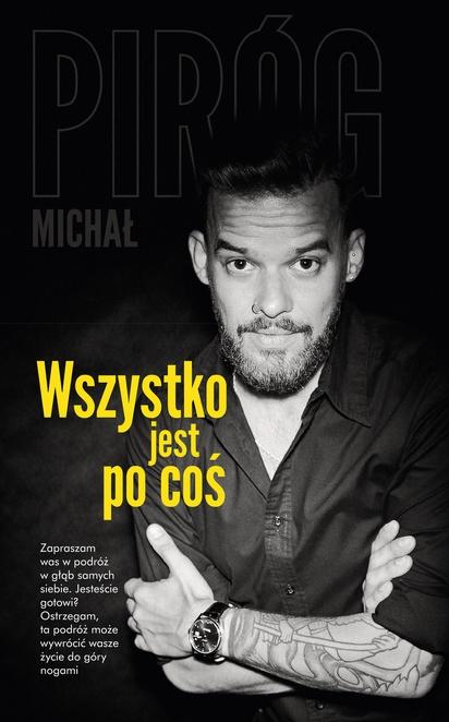 Wszystko jest po coś - Michał Piróg
