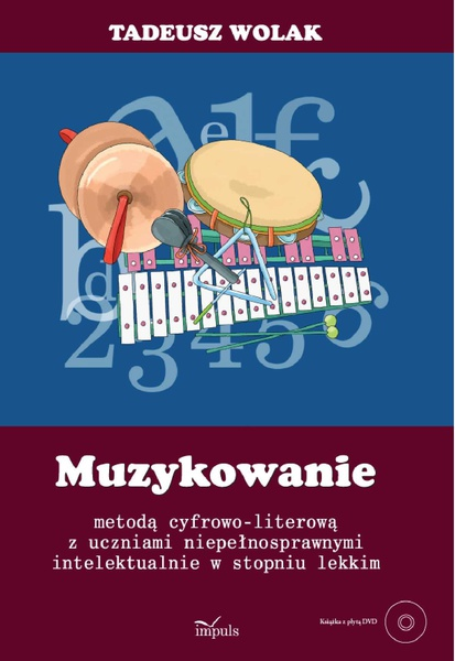 Muzykowanie metodą cyfrowo-literową z uczniami niepełnosprawnymi intelektualnie w lekkim stopniu