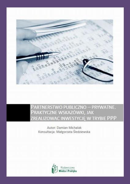 Partnerstwo publiczno - prywatne – praktyczne wskazówki, jak zrealizować inwestycję w trybie PPP