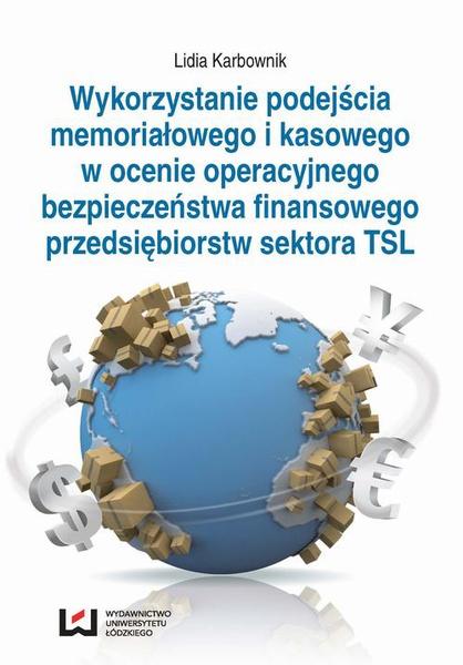 Wykorzystanie podejścia memoriałowego i kasowego w ocenie operacyjnego bezpieczeństwa finansowego przedsiębiorstw sektora TSL