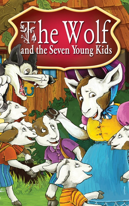 The Wolf and Seven Young Kids. Fairy Tales - Peter L. Looker