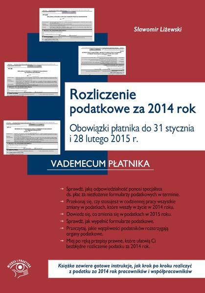 Rozliczenie podatkowe za 2014 rok Obowiązki płatnika do końca stycznia i końca lutego 2015 r.
