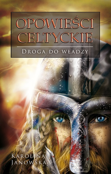 Opowieści celtyckie. Tom II. Droga do władzy
