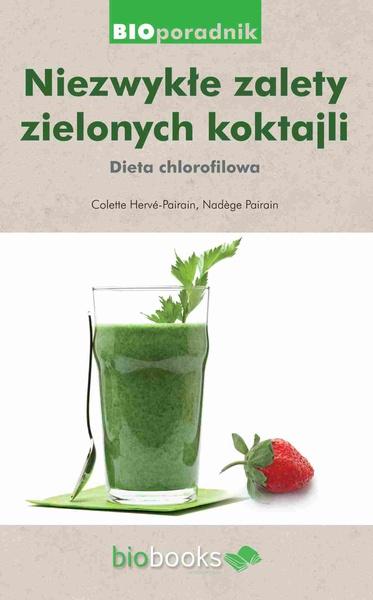 Niezwykłe zalety zielonych koktajli. Dieta chlorofilowa
