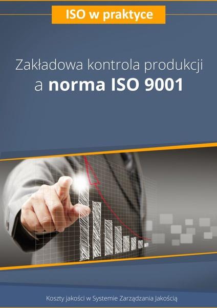 Zakładowa kontrola produkcji a norma ISO 9001 - wydanie II