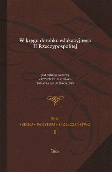W kręgu dorobku edukacyjnego II Rzeczypospolitej t.2