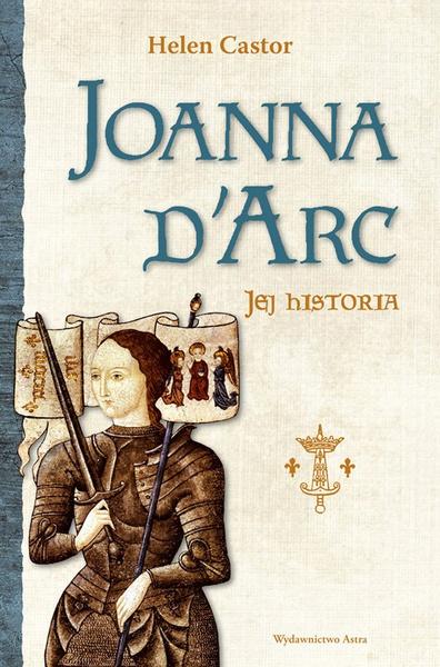 Joanna d'Arc – jej historia
