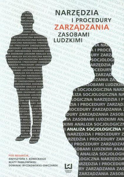 Narzędzia i procedury zarządzania zasobami ludzkimi. Analiza socjologiczna