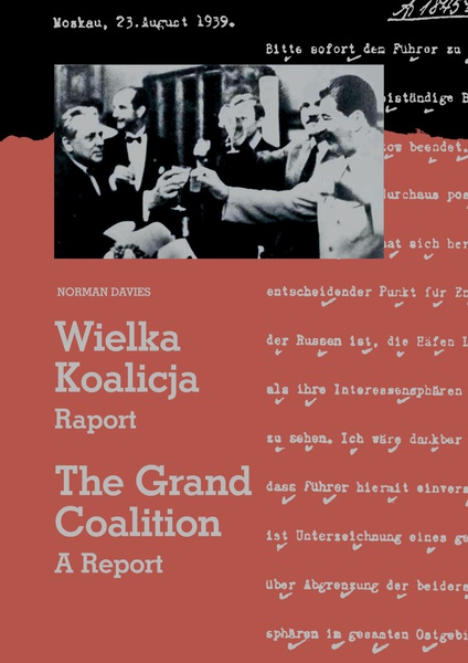 Wielka Koalicja. Raport./The Grand Coalition. A Report.