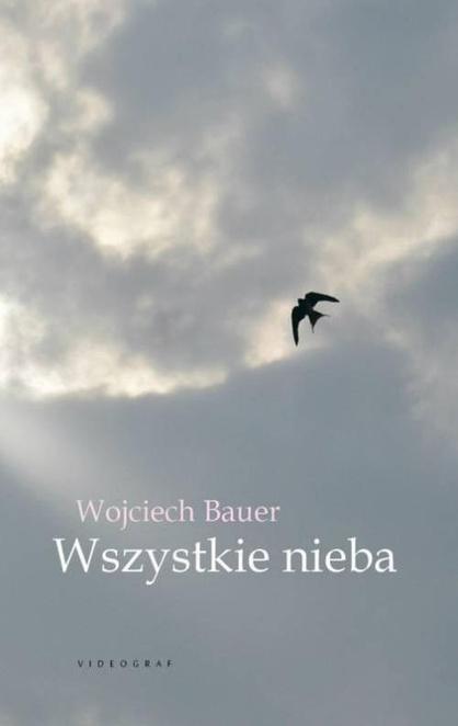 Wszystkie nieba - Wojciech Bauer