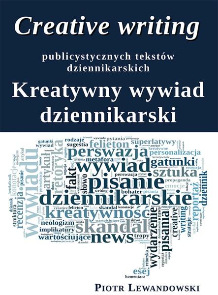 Creative writing publicystycznych tekstów dziennikarskich - Kreatywny wywiad dziennikarski