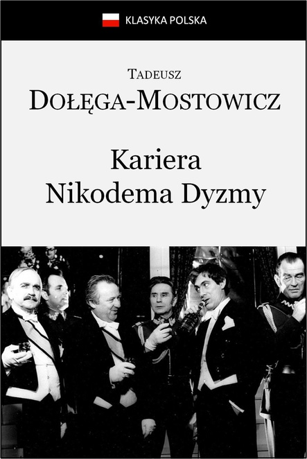 Kariera Nikodema Dyzmy - Tadeusz Dołęga Mostowicz