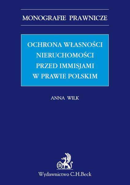 Ochrona własności nieruchomości przed immisjami w prawie polskim