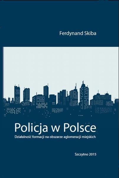 Policja w Polsce. Działalność formacji na obszarze aglomeracji miejskich