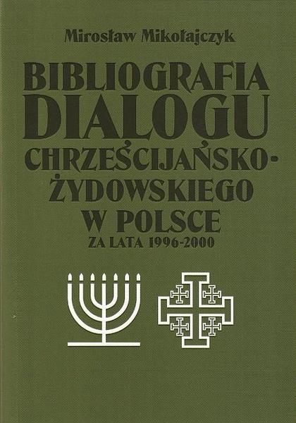 Bibliografia dialogu chrześcijańsko-żydowskiego w Polsce za lata 1996-2000