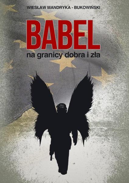 Babel, na granicy dobra i zła. Tom I Trylogii